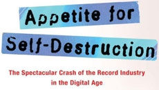 Appetite for Self-Destruction - a new book about how digital killed Big Music