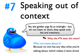 don't tweet (or blog, or Facebook) out of context...